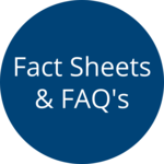 Fact Sheets and FAQ's