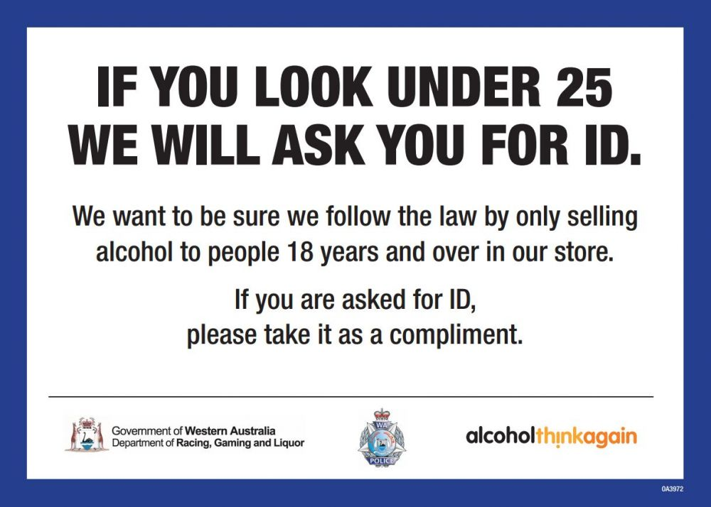if you look under 25 we will ask you for ID