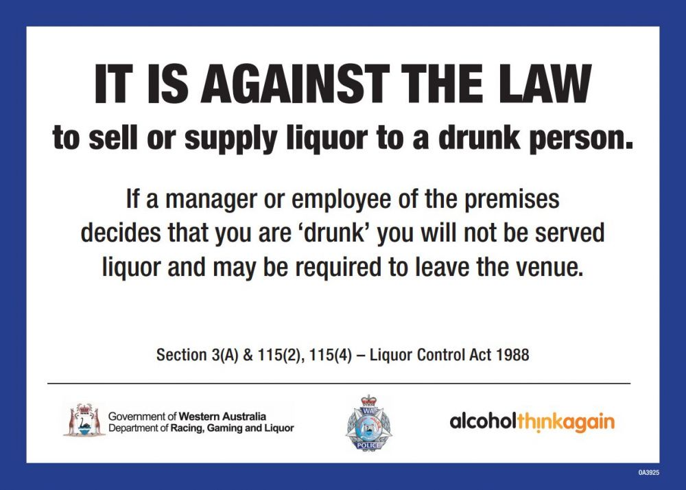 It is against the law to sell or supply liquor to a drunk person