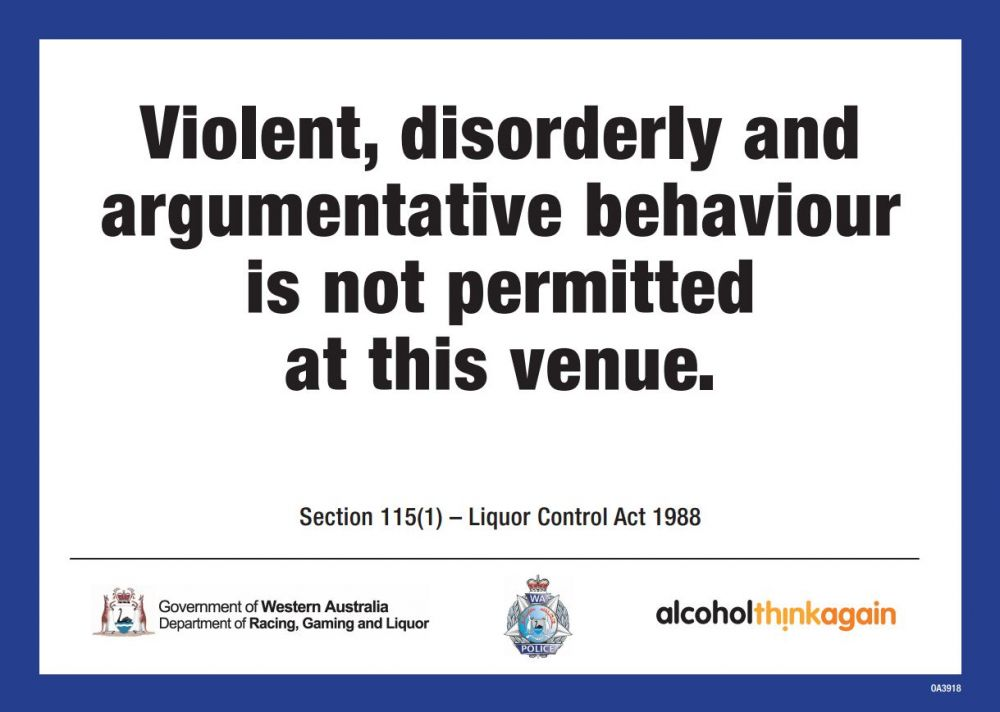 Violent disorderly and argumentative behaviour is not permitted at this venue