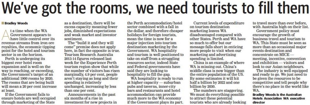 At a time when WA Government appears to have little control over its revenue streams from iron ore royalties, the economic tipping point for the hotel and tourism industry is on the horizon.
